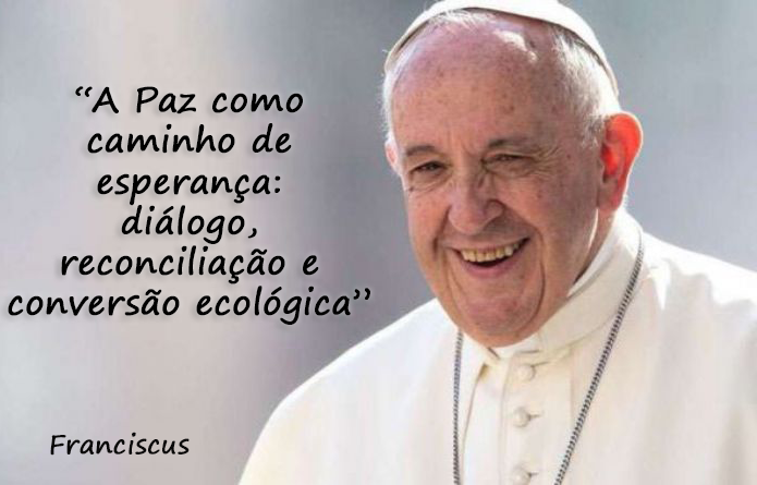 Mensagem do Papa Francisco para o Dia Mundial da Paz:  1º de janeiro de 2020