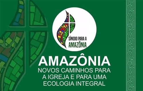 AMAZÔNIA: Novos caminhos para a Igreja e para a Ecologia Integral